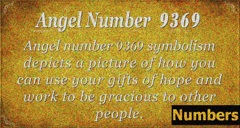 Άγγελος Αριθμός 9369 Σημασία: Πρόσβαση στις νέες ευκαιρίες σας