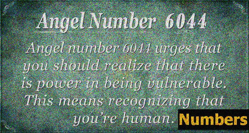 מספר מלאך 6044 משמע: כוח הפגיעות