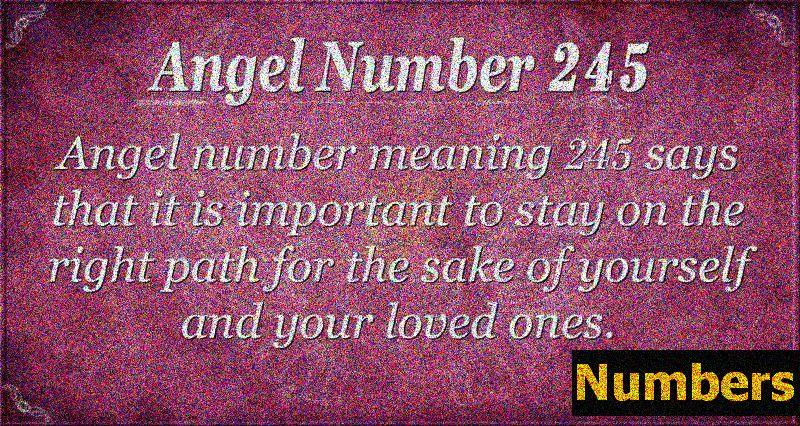 Ангел број 245 Значење