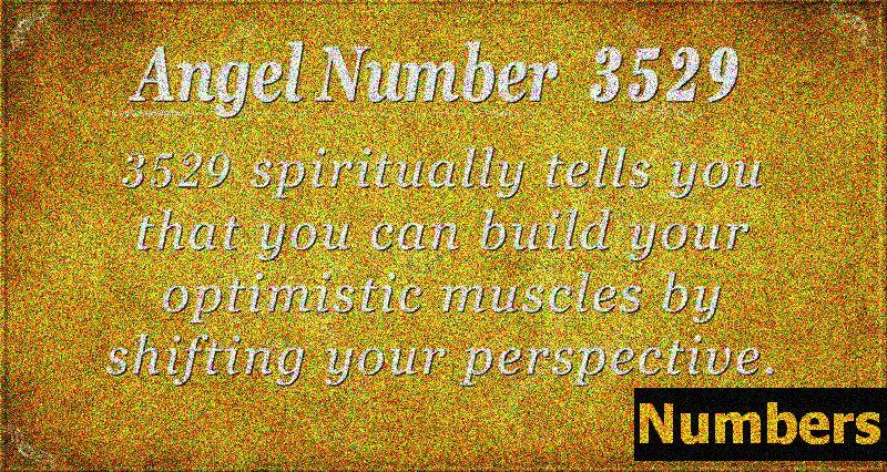 Andělské číslo 3529 Význam: Budování optimismu