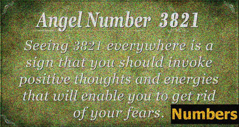 Ангел број 3821 Значење: Нека вас страх не спутава